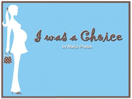 I was a Choice
