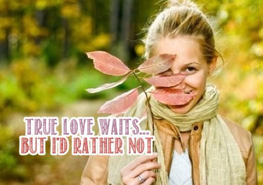 True Love Waits But