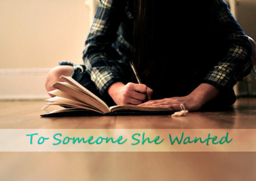 To Someone She Wanted