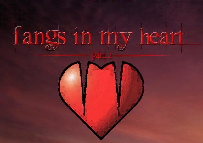Fangs In My Heart [Part 2]
