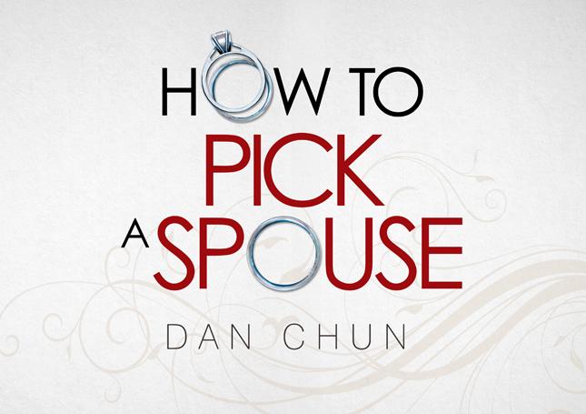 How To Pick A Spouse by Dan Chun