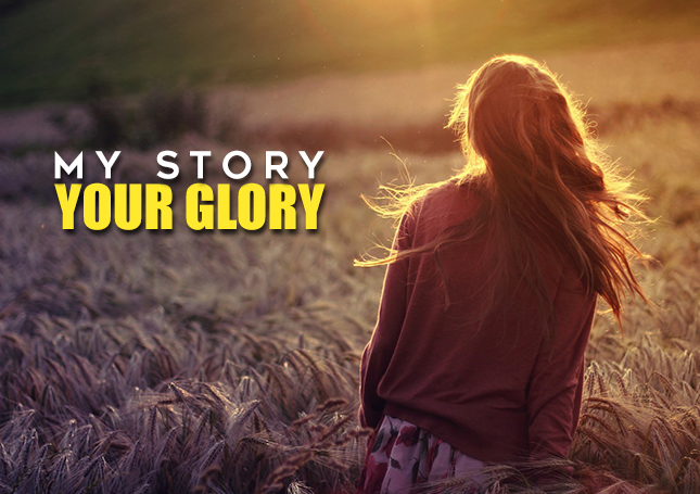 My Story, Your Glory